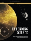 Extending Science : NASA's Space Science Mission Extensions and the Senior Review Process - eBook