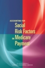Accounting for Social Risk Factors in Medicare Payment - eBook
