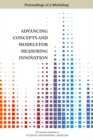 Advancing Concepts and Models for Measuring Innovation : Proceedings of a Workshop - eBook