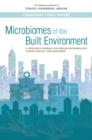 Microbiomes of the Built Environment : A Research Agenda for Indoor Microbiology, Human Health, and Buildings - eBook