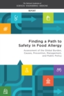 Finding a Path to Safety in Food Allergy : Assessment of the Global Burden, Causes, Prevention, Management, and Public Policy - eBook
