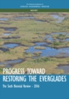Progress Toward Restoring the Everglades : The Sixth Biennial Review - 2016 - eBook