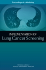 Implementation of Lung Cancer Screening : Proceedings of a Workshop - eBook