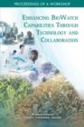 Enhancing BioWatch Capabilities Through Technology and Collaboration : Proceedings of a Workshop - eBook