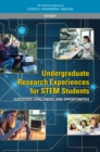 Undergraduate Research Experiences for STEM Students : Successes, Challenges, and Opportunities - eBook