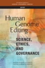 Human Genome Editing : Science, Ethics, and Governance - eBook