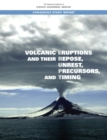 Volcanic Eruptions and Their Repose, Unrest, Precursors, and Timing - eBook