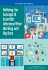 Refining the Concept of Scientific Inference When Working with Big Data : Proceedings of a Workshop - eBook