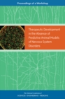 Therapeutic Development in the Absence of Predictive Animal Models of Nervous System Disorders : Proceedings of a Workshop - eBook