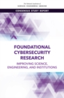 Foundational Cybersecurity Research : Improving Science, Engineering, and Institutions - eBook