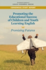 Promoting the Educational Success of Children and Youth Learning English : Promising Futures - eBook