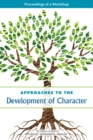 Approaches to the Development of Character : Proceedings of a Workshop - eBook