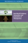 Real-World Evidence Generation and Evaluation of Therapeutics : Proceedings of a Workshop - eBook