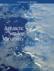 Antarctic Sea Ice Variability in the Southern Ocean-Climate System : Proceedings of a Workshop - eBook