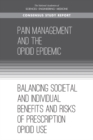 Pain Management and the Opioid Epidemic : Balancing Societal and Individual Benefits and Risks of Prescription Opioid Use - eBook