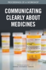 Communicating Clearly About Medicines : Proceedings of a Workshop - eBook