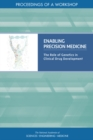 Enabling Precision Medicine : The Role of Genetics in Clinical Drug Development: Proceedings of a Workshop - eBook