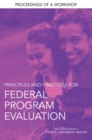 Principles and Practices for Federal Program Evaluation : Proceedings of a Workshop - eBook