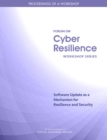 Software Update as a Mechanism for Resilience and Security : Proceedings of a Workshop - eBook