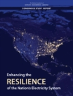 Enhancing the Resilience of the Nation's Electricity System - eBook