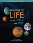 Searching for Life Across Space and Time : Proceedings of a Workshop - eBook