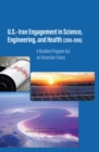 U.S.-Iran Engagement in Science, Engineering, and Health (2010-2016) : A Resilient Program but an Uncertain Future - eBook