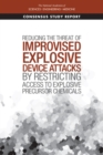 Reducing the Threat of Improvised Explosive Device Attacks by Restricting Access to Explosive Precursor Chemicals - eBook