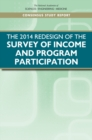 The 2014 Redesign of the Survey of Income and Program Participation : An Assessment - eBook