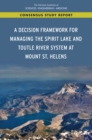 A Decision Framework for Managing the Spirit Lake and Toutle River System at Mount St. Helens - eBook