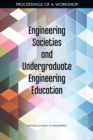 Engineering Societies and Undergraduate Engineering Education : Proceedings of a Workshop - eBook