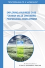 Exploring a Business Case for High-Value Continuing Professional Development : Proceedings of a Workshop - eBook