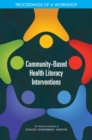 Community-Based Health Literacy Interventions : Proceedings of a Workshop - eBook