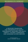 A Proposed Framework for Integration of Quality Performance Measures for Health Literacy, Cultural Competence, and Language Access Services : Proceedings of a Workshop - eBook