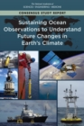 Sustaining Ocean Observations to Understand Future Changes in Earth's Climate - eBook