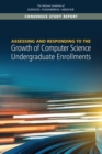 Assessing and Responding to the Growth of Computer Science Undergraduate Enrollments - eBook