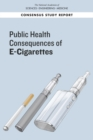 Public Health Consequences of E-Cigarettes - eBook