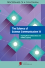 The Science of Science Communication III : Inspiring Novel Collaborations and Building Capacity: Proceedings of a Colloquium - eBook