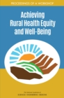 Achieving Rural Health Equity and Well-Being : Proceedings of a Workshop - eBook