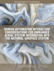 Human-Automation Interaction Considerations for Unmanned Aerial System Integration into the National Airspace System : Proceedings of a Workshop - eBook