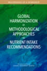 Global Harmonization of Methodological Approaches to Nutrient Intake Recommendations : Proceedings of a Workshop - eBook