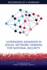 Leveraging Advances in Social Network Thinking for National Security : Proceedings of a Workshop - eBook