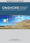 "Onshore Unconventional Hydrocarbon Development : Legacy Issues and Innovations in Managing Riska¬""Day 1: Proceedings of a Workshop - eBook"