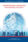 Understanding Narratives for National Security : Proceedings of a Workshop - eBook