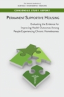 Permanent Supportive Housing : Evaluating the Evidence for Improving Health Outcomes Among People Experiencing Chronic Homelessness - eBook