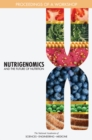 Nutrigenomics and the Future of Nutrition : Proceedings of a Workshop - eBook