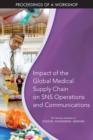 Impact of the Global Medical Supply Chain on SNS Operations and Communications : Proceedings of a Workshop - eBook