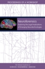 Neuroforensics : Exploring the Legal Implications of Emerging Neurotechnologies: Proceedings of a Workshop - eBook