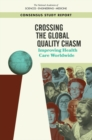 Crossing the Global Quality Chasm : Improving Health Care Worldwide - eBook