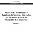 Review of the Draft Analysis of Supplemental Treatment Approaches of Low-Activity Waste at the Hanford Nuclear Reservation : Review #2 - eBook