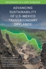 Advancing Sustainability of U.S.-Mexico Transboundary Drylands : Proceedings of a Workshop - eBook